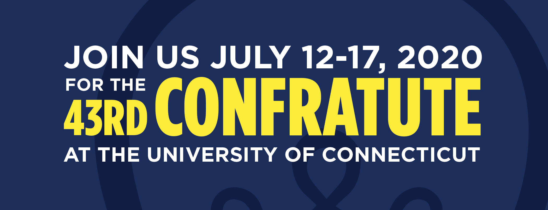 Join us July 12-17, 2020 for the 43rd Confratute at UConn